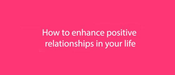 Enhance relationships
